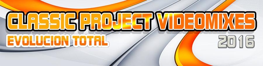 |||Classic Project Videomixes|||